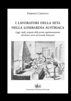 i lavoratori della seta nella lombardia austriaca